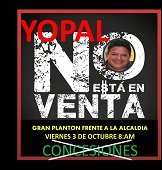 YOPAL NO SE VENDE. Gran Plant�n este viernes en la Alcald�a